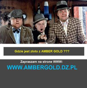 Gdzie jest złoto z AMBER GOLD :-)